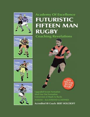 Book 1: Futuristic Fifteen Man Rugby Union: Academy of Excellence for Coaching Rugby Skills and Fitness Drills Cover Image