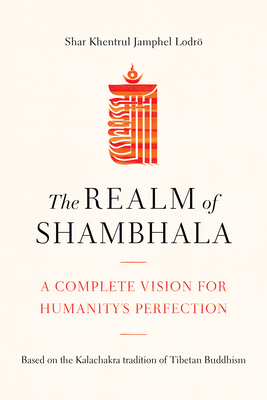 The Realm of Shambhala: A Complete Vision for Humanitys Perfection Cover Image