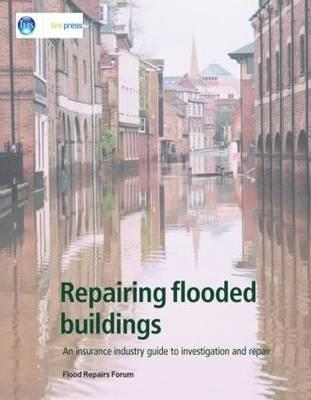 Repairing Flooded Buildings: An Insurance Industry Guide to Investigation and Repair (Ep 69) Cover Image