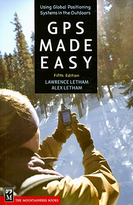 GPS Made Easy: Using Global Positioning Systems in the Outdoors Cover Image