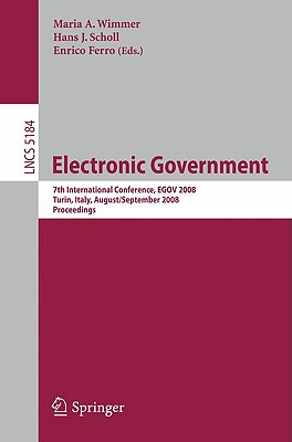 Electronic Government: 7th International Conference, Egov 2008, Torino, Italy, August 31 - September 5, 2008, Proceedings Cover Image