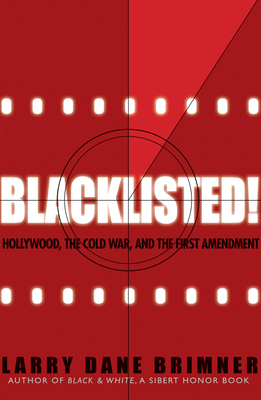 Blacklisted!: Hollywood, the Cold War, and the First Amendment Cover Image