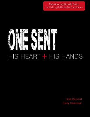 One Sent: His Heart + His Hands Cover Image