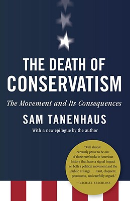 The Death of Conservatism: A Movement and Its Consequences Cover Image
