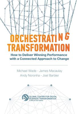 Orchestrating Transformation: How to Deliver Winning Performance with a Connected Approach to Change Cover Image