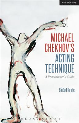 Michael Chekhov's Acting Technique: A Practitioner's Guide (Performance Books) Cover Image