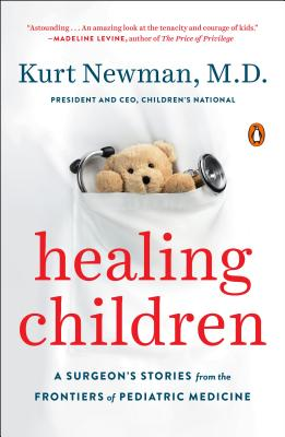 Healing Children: A Surgeon's Stories from the Frontiers of Pediatric Medicine Cover Image