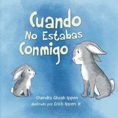 Cover for Cuando No Estabas Conmigo