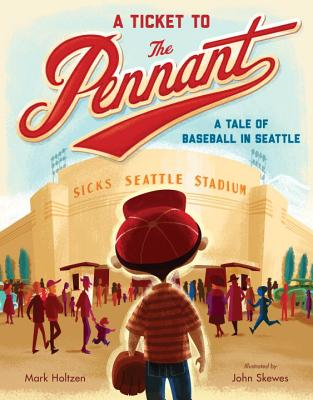 A Ticket to the Pennant: A Tale of Baseball in Seattle Cover Image