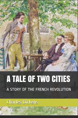 A Tale of Two Cities: A Story of the French Revolution Cover Image