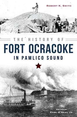 The History of Fort Ocracoke in Pamlico Sound (Civil War) Cover Image