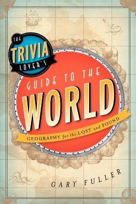 The Trivia Lover's Guide to the World Cover