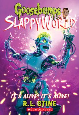 It's Alive! It's Alive! (Goosebumps SlappyWorld #7) Cover Image