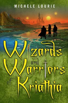 Wizards and Warriors of Kriathia Cover