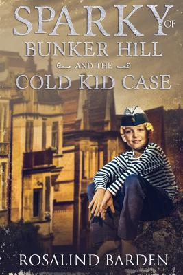 Sparky of Bunker Hill and the Cold Kid Case Cover Image