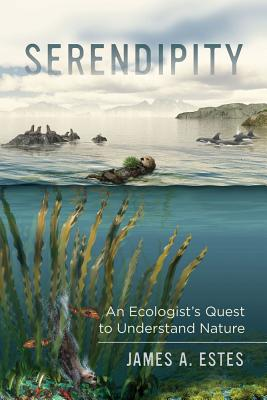 Serendipity: An Ecologist's Quest to Understand Nature (Organisms and Environments #14) Cover Image