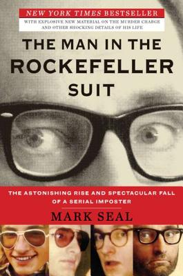 The Man in the Rockefeller Suit: The Astonishing Rise and Spectacular Fall of a Serial Impostor Cover Image