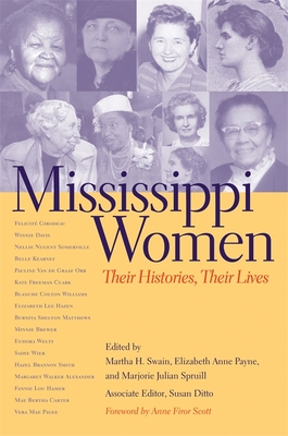 Mississippi Women: Their Histories, Their Lives (Southern Women: Their Lives and Times #6) Cover Image