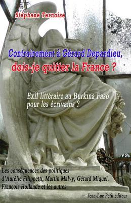 Contrairement à Gérard Depardieu, dois-je quitter la France ? Exil littéraire au Burkina Faso pour les écrivains ?: Les conséquences des politiques d' Cover Image