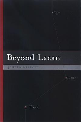 Beyond Lacan (SUNY Series in Psychoanalysis and Culture) Cover Image