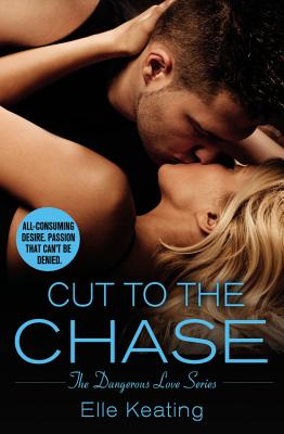 Cut to the Chase (Dangerous Love #2) Cover Image