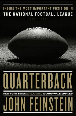 Quarterback: Inside the Most Important Position in the National Football League Cover Image