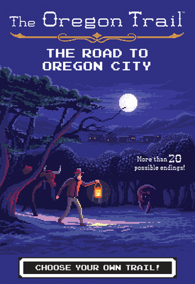 The Road to Oregon City (The Oregon Trail #4) Cover Image