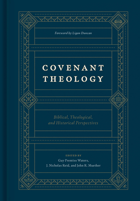 Covenant Theology: Biblical, Theological, and Historical Perspectives Cover Image
