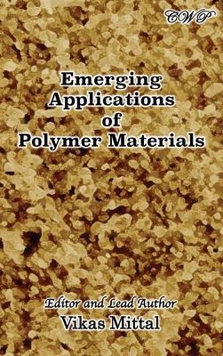 Emerging Applications of Polymer Materials (Polymer Science) Cover Image