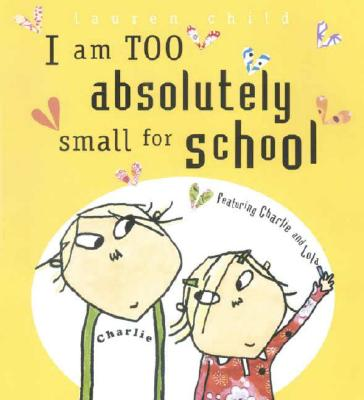 I Am Too Absolutely Small for School Cover