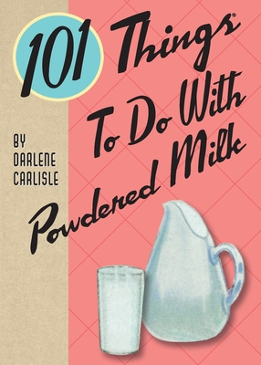 101 Things To Do With Powdered Milk Cover Image