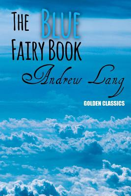 The Blue Fairy Book (Golden Classics #58) Cover Image