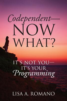Codependent - Now What? Its Not You - Its Your Programming Cover Image
