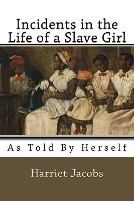 Incidents in the Life of a Slave Girl: As Told by herself Cover Image