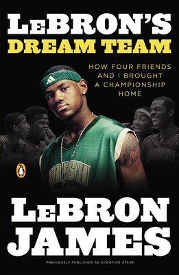 Lebron's Dream Team: How Five Friends Made History Cover Image
