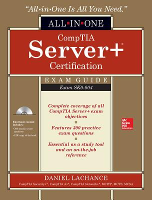 Comptia Server+ Certification All-In-One Exam Guide (Exam Sk0-004) [With CDROM] Cover Image