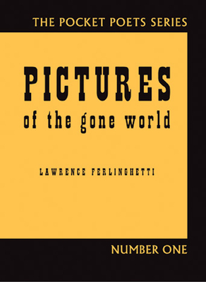 Pictures of the Gone World (City Lights Pocket Poets) Cover Image