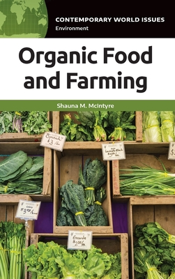 Organic Food and Farming: A Reference Handbook (Contemporary World Issues) Cover Image