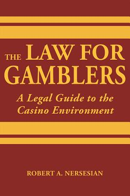 The Law for Gamblers: A Legal Guide to the Casino Environment Cover Image