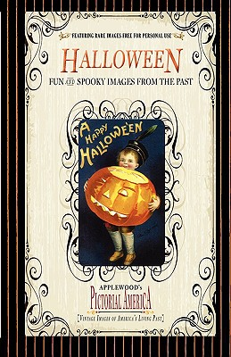 Halloween (Pictorial America): Vintage Images of America's Living Past (Applewood's Pictorial America) Cover Image