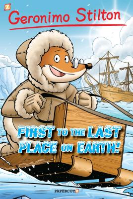 Geronimo Stilton: #18 First to the Last Place on Earth
