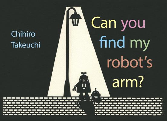 Can You Find My Robot's Arm by Chihiro Takeuchi