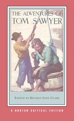 The Adventures of Tom Sawyer (Norton Critical Editions) Cover Image