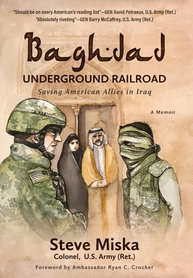 Baghdad Underground Railroad: Saving American Allies in Iraq Cover Image