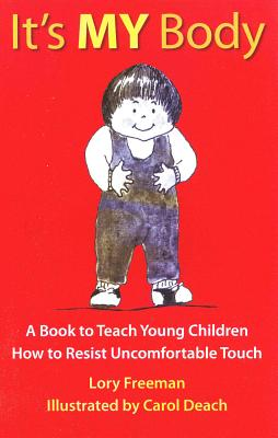 It's MY Body: A Book to Teach Young Children How to Resist Uncomfortable Touch Cover Image