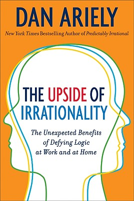 The Upside of Irrationality Cover