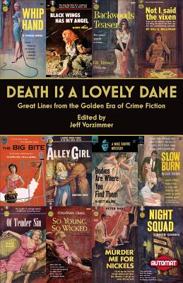 Death Is a Lovely Dame: Great Lines from the Golden Era of Crime Fiction Cover Image