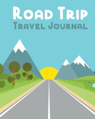 Road Trip Travel Journal: Road Trip Planner - Adventure Journal - Cross Country Vacation Log Book Cover Image