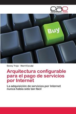 Arquitectura configurable para el pago de servicios por Internet Cover Image