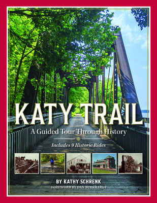 Katy Trail: A Guided Tour Through History Cover Image